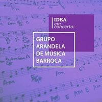 IDEA em Concerto Grupo Arandela de Msica Barroca