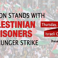 Houston Stands with Palestinian Prisoners on Hunger Strike