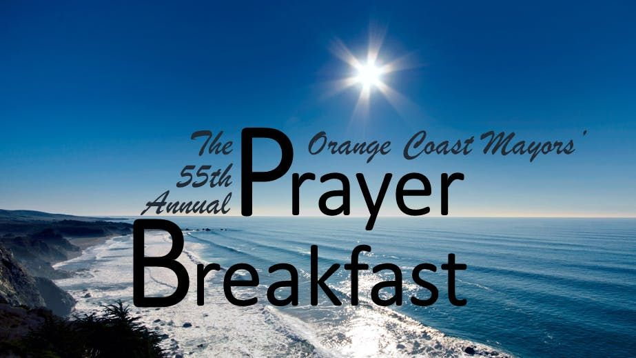 55th Annual Orange Coast Mayors Prayer Breakfast
