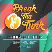 Break Tha Funk w Jeff Jarunsky