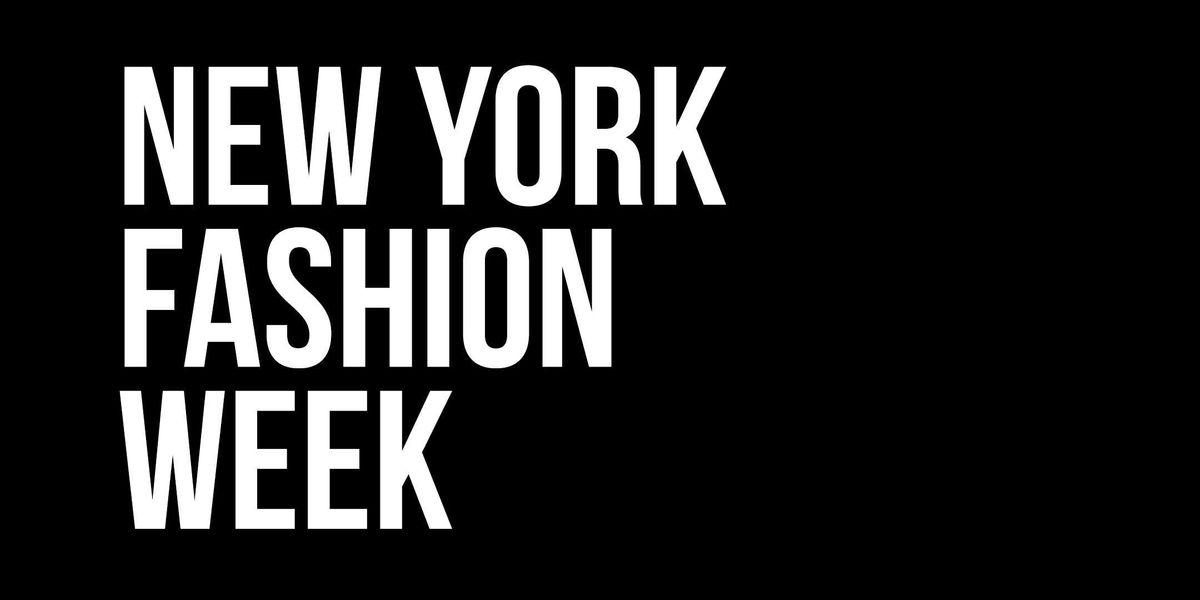 New York Fashion Week  February 7-10 2019