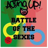 ACTing Up- Battle Of The Sexes