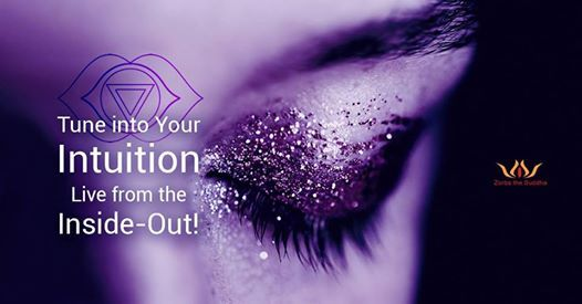 Tune into Your Intuition - Live from the Inside - Out