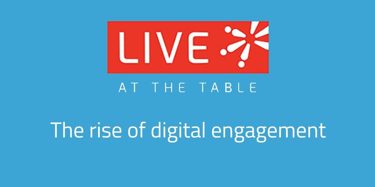 Live at the Table The Rise of Digital Engagement - Toronto 2pm