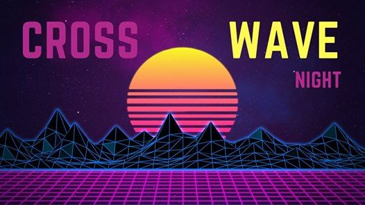 Cross Wave night