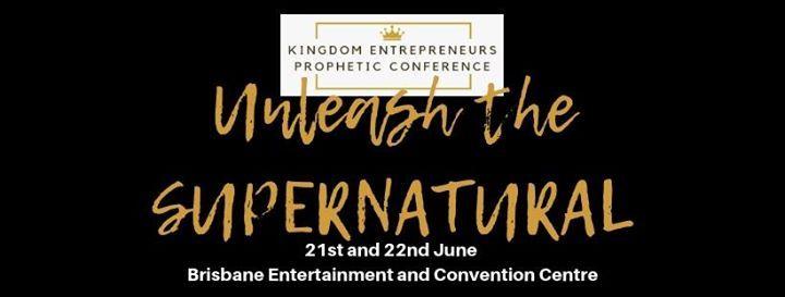 KE Prophetic Conference - Unleash the Supernatural