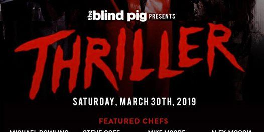 The Blind Pig Supper Club presents The Thriller.