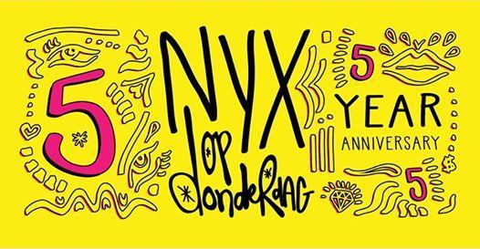 Nyx Op Donderdag  5 Year Anniversary