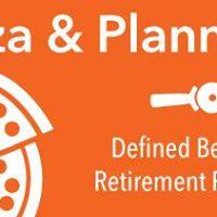Pizza &amp Planning Defined Benefit Retirement Process