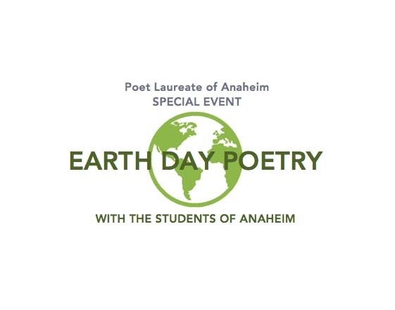 Poet Laureate Special Event Earth Day Poetry with the Students of Anaheim
