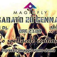 Sabato 20 Gennaio ore 23&quotNew Magic Fly&quotIngresso Omaggio x tutti