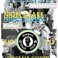 Mark Morris  Nigel Clark supported by Gosport Vinyl Club