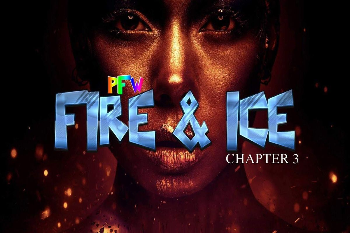 Pride Fashion Week Chapter 3- FIRE & ICE