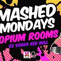Mashed Mondays Tonight at Opium Rooms - 2 Drinks - Jan 9th