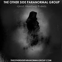 The Other Side Paranormal Group - Ghost Hunting Events