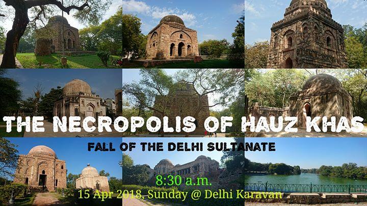 Hauz Khas Necropolis - the fall of the Delhi Sultanate