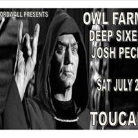 Owl Farm Deep Sixed &amp Josh peck Sat July 29 Toucan Kingston