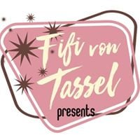 Fifi von Tassel Presents