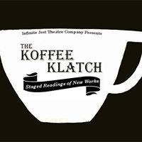 The Koffee Klatch Staged Readings of New Works