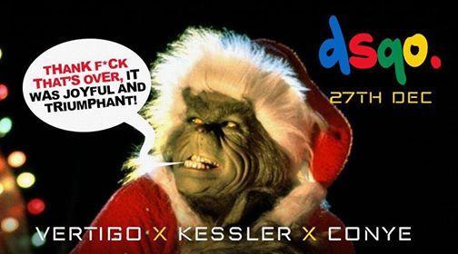 dsqo. presents Vertigo X Kessler X Conye - 27th December