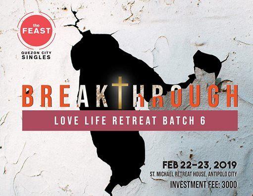 The Feast QC Singles Love Life Retreat  BREAKTHROUGH