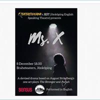 Teaterstickorna och JEST ger MS. X