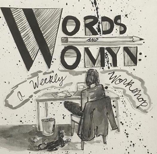 Words & Womyn A Weekly Poetry Workshop