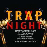 Trap Night esk Budjovice  Slavie - River Club