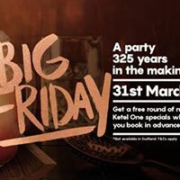 Big Friday - Kettle One- Friday 31st