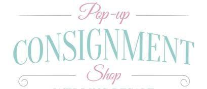 Pop Up Consignment and Vendor Shop