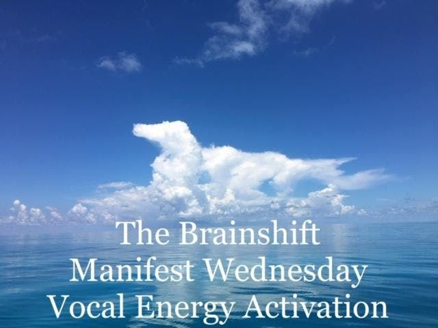 The Brainshift Online Manifest Wednesday Vocal Energy Activation Series928