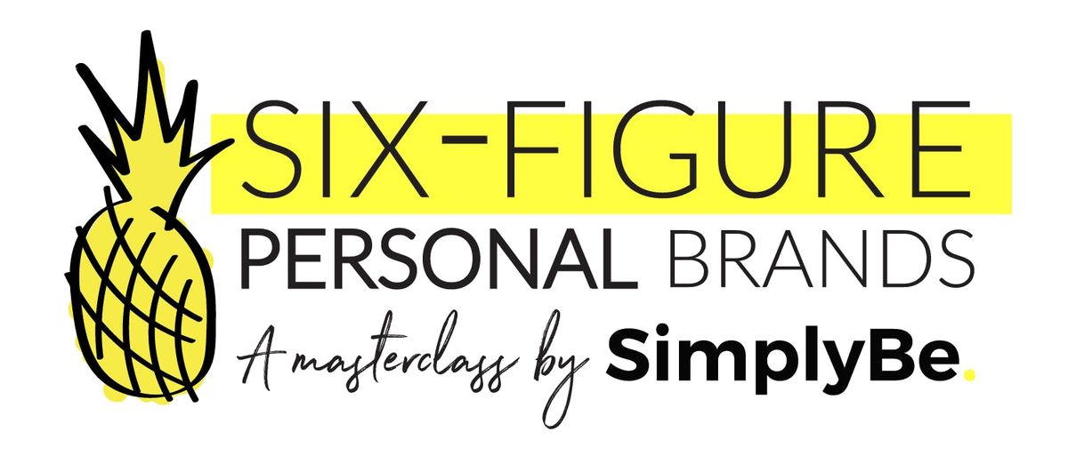 SIX-FIGURE PERSONAL BRANDS A Masterclass by SimplyBe.