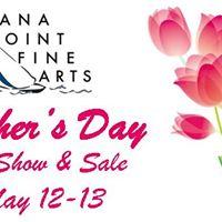 Dana Point Fine Arts Mothers Day Art Show &amp Sale