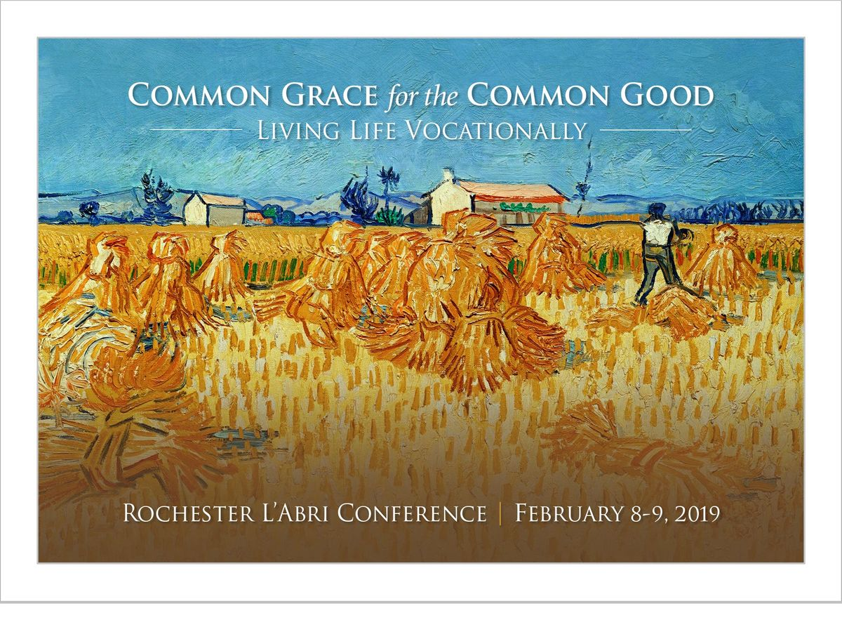 LAbri Conference 2019 Common Grace for the Common Good Living Life Vocationally