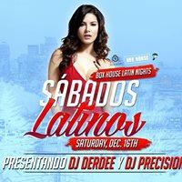 Sbados Latinos 12.16.17  DJ Derdee &amp DJ Precision