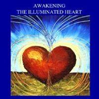 Awakening the Illuminated Heart