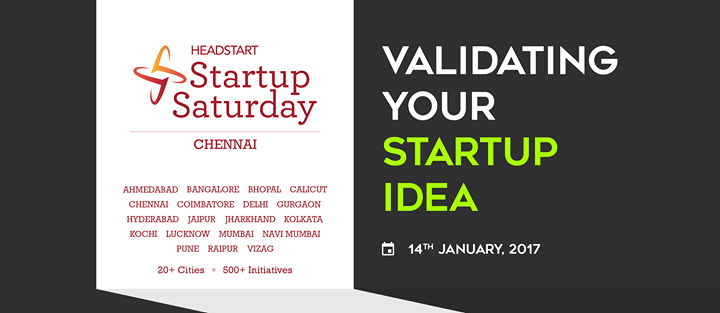 Validating Your Startup Idea  Startup Saturday Chennai