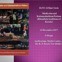 IGNCA Film Circle Mudiyettu and Kalamezhuthum Pattum