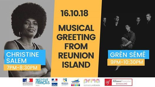 Musical Greeting from Reunion Island  October 16 7pm-1030pm