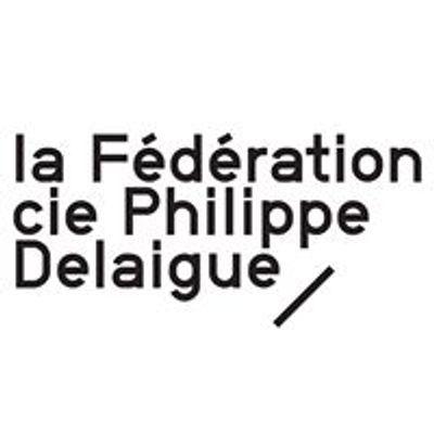 La Fédération - Cie Philippe Delaigue
