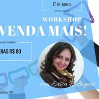Workshop &quotVenda Mais&quot com Erica Rodrigues