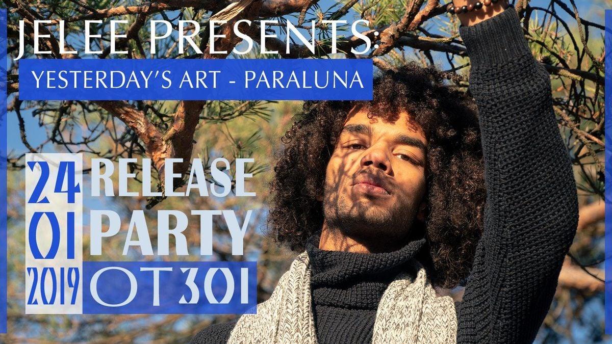 Jelee Presents Yesterdays Art - Paraluna Release Party