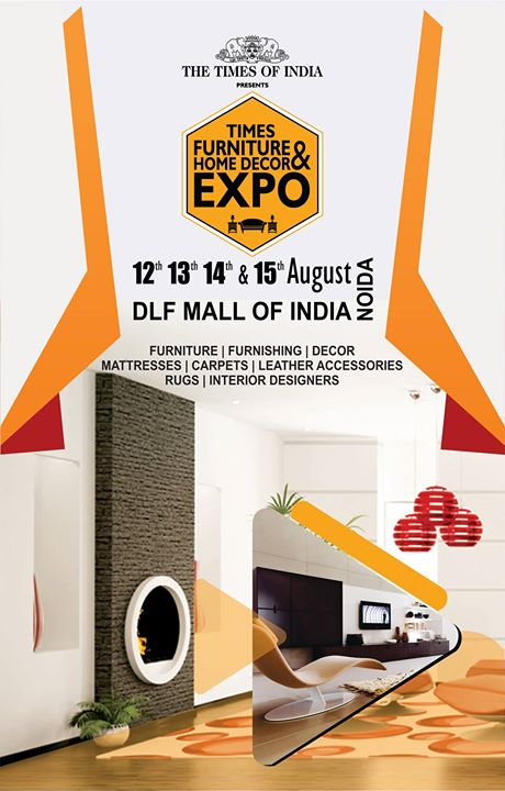Times Furniture Home Decor Expo At Dlf Mall Of India India S