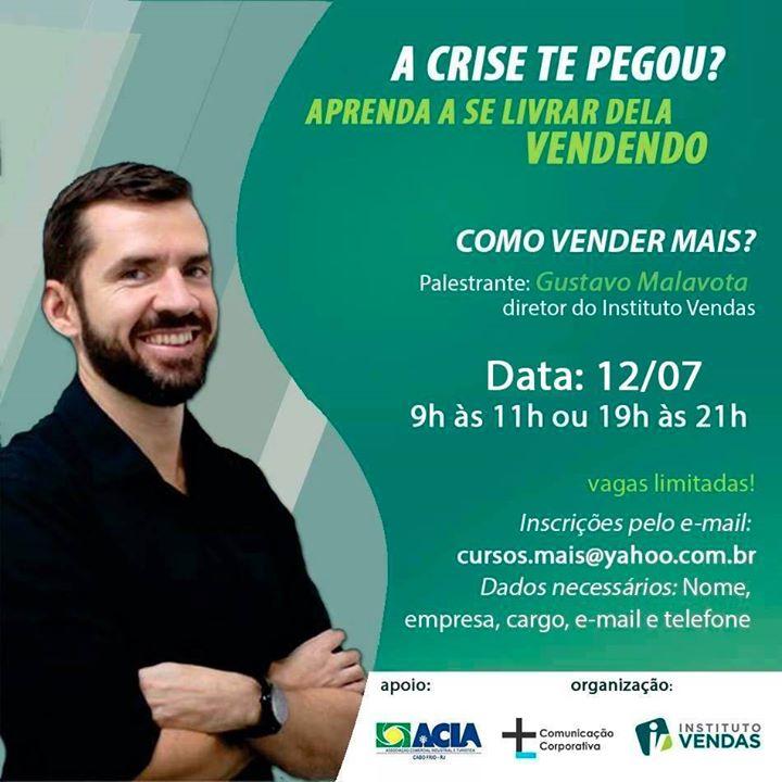 facb553fd5b Palestra gratuita  COMO Vender MAIS  Com Gustavo Malavota at Acia De ...