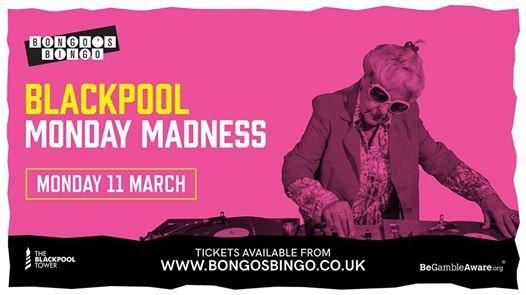 Bongos Bingo Blackpool-Monday Madness-Monday 11th March