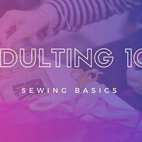 Adulting 101 Sewing Basics