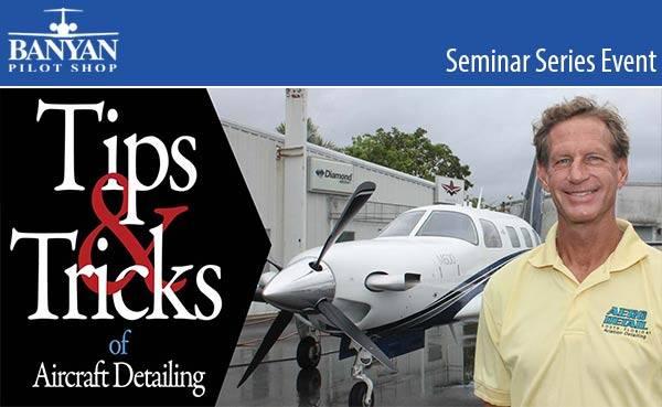 Tips and Tricks of Aircraft Detailing at Banyan Pilot Shop