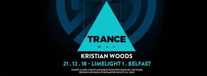SHINE - Trance Wax & Kristian Woods - Fri 21 Dec