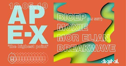 Ape-X presents Bicep (DJ Set) Moxie Mor Elian & Breakwave