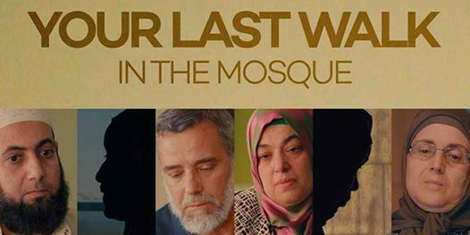 Your Last Walk in the Mosque documentary screening & discussion
